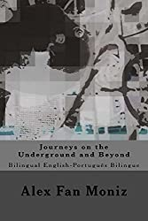 Journeys on the Underground and Beyond: Bilingual English-Portuguese Edition (Series II) (English Edition)