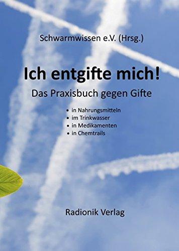 Ich entgifte mich!: Das Praxisbuch gegen Gifte
