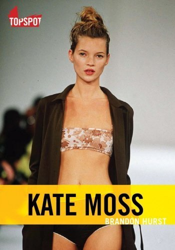 KATE MOSS: Sex, Drugs and a Rock Chick by Brandon Hurst (2009-02-19)