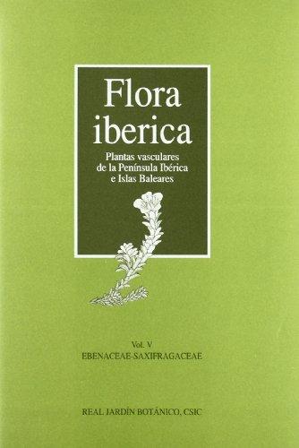 Flora ibérica. Vol. V. Ebenaceae-Saxifragaceae