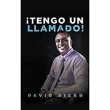 TENGO UN ¡LLAMADO!: Pastor David Bierd