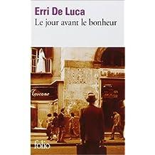 Le jour avant le bonheur de Erri De Luca,Danièle Valin (Traduction) ( 26 janvier 2012 )