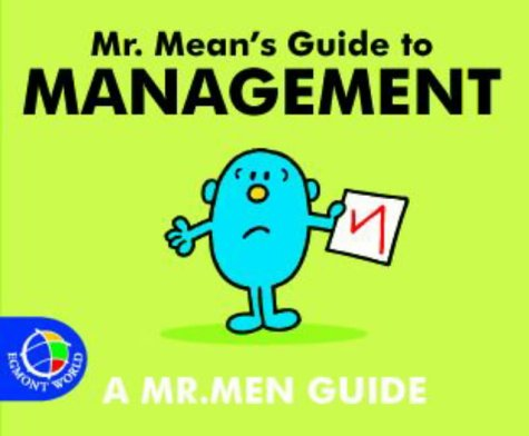 Mr. Mean's Guide to Management (Mr. Men Grown Up Guides)