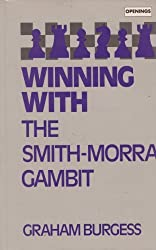 Winning With the Smith-Morra Gambit (Batsford Chess Library) by Graham Burgess (1994-12-02)