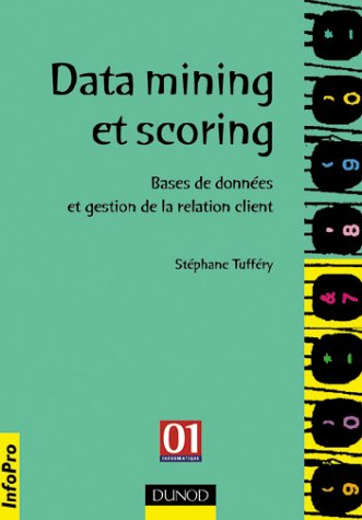 Data Mining et scoring : Bases de données et gestion de la relation client