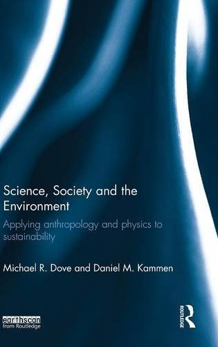 Science, Society and the Environment: Applying Anthropology and Physics to Sustainability