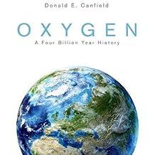 Oxygen – A Four Billion Year History