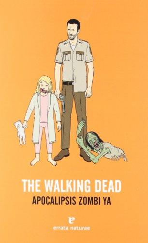 The Walking Dead: Apocalipsis zombi ya (Fuera de colección) por Stephen Bret Greeley