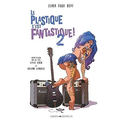 Le plastique c'est fantastique !, Tome 2 :