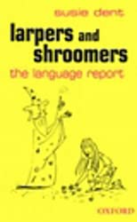 Larpers and Shroomers: The Language Report