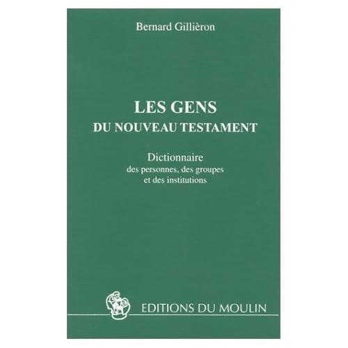 Les gens du Nouveau Testament : Dictionnaire des personnes, des groupes et des institutions
