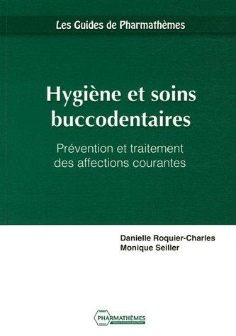 Hygiène et soins buccodentaires : Prévention et traitement des affections courantes