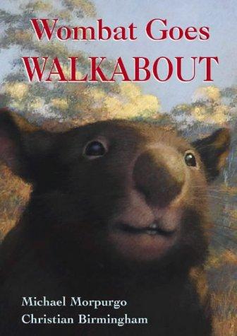 Wombat Goes Walkabout por Michael Morpurgo