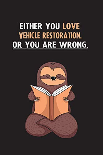 Lily Zip (Either You Love Vehicle Restoration, Or You Are Wrong.: Yearly Home Family Planner with Philoslothical Sloth Help)