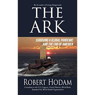 The Ark: Surviving a Global Pandemic, Martial Law and the End of America (English Edition)