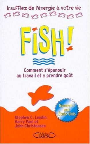 Fish ! Comment s'épanouir au travail et y prendre goût
