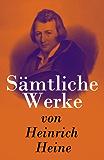 Sämtliche Werke von Heinrich Heine (German Edition)