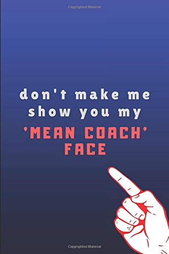 Don't Make Me Show You My 'Mean Coach' Face: Lined Journal Note Pad por Happily WellNoted