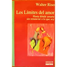 Los limites del amor/ The Limits of Love: Hasta Donde Amarte Sin Renunciar a Lo Que Soy/ How Far to Love You Without Giving Up Who I Am