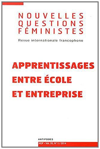 Nouvelles Questions Féministes, Volume 33 N° 1/2014 : Apprentissages entre école et entreprise