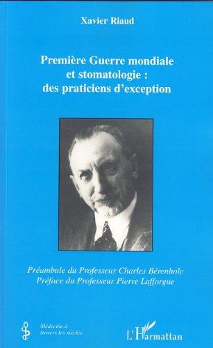 Livres Première Guerre mondiale et stomatologie : des praticiens d'exception pdf ebook