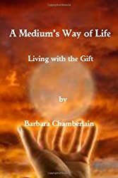 A Medium's Way of Life: Living with the Gift