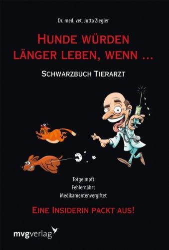 hunde-wrden-lnger-leben-wenn-schwarzbuch-tierarzt