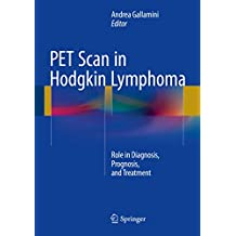 PET Scan in Hodgkin Lymphoma: Role in Diagnosis, Prognosis, and Treatment