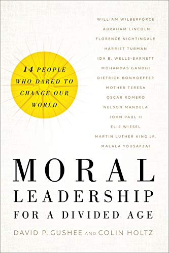 Moral Leadership for a Divided Age: Fourteen People Who Dared to Change Our World (English Edition)