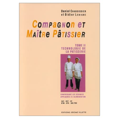 Compagnon et maître pâtissier, tome 2