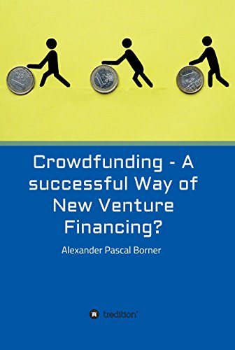 Crowdfunding - A successful Way of New Venture Financing? (English Edition)