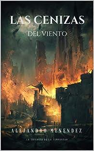 Las cenizas del viento par Alejandro Menendez