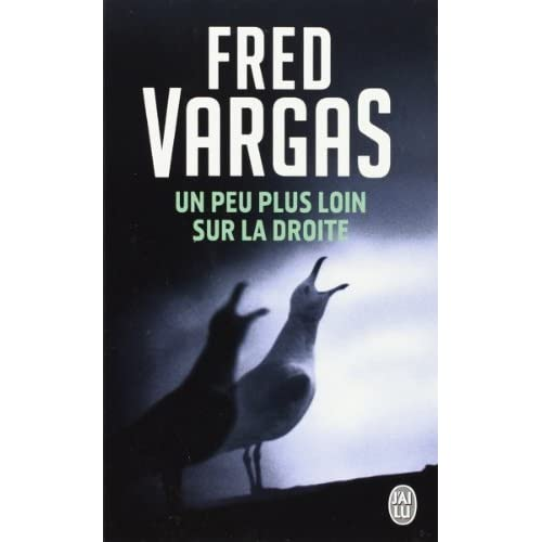 Un Peu Plus Loin Sur La Droite (Nouveau Policier) (French Edition) by Fred Vargas(2005-10-01)