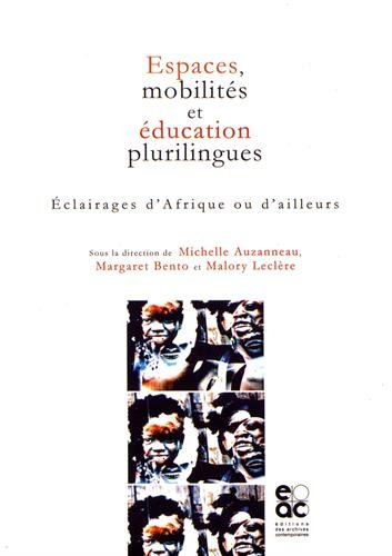 Espaces, mobilités et éducation plurilingues. Éclairages d'Afrique ou d'ailleurs