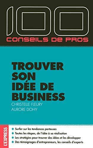 100 conseils de pros trouver son idée de business par Christelle Fleury