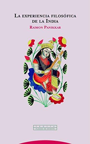 La experiencia filosófica de la India (Pliegos de Oriente)
