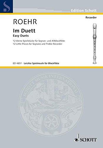 Im Duett: 12 kleine Spielstücke. Sopran- und Alt-Blockflöte. Spielpartitur. (Edition Schott)