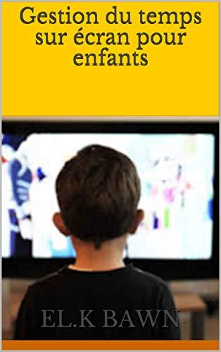 Couverture du livre Gestion du temps sur écran pour enfants