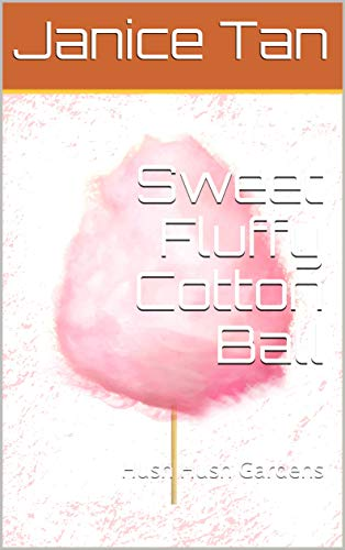 Sweet Fluffy Cotton Ball: Hush Hush Gardens (English Edition ...
