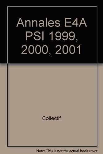 PSI Mathématiques, physique et chimie E4A : sessions 1999, 2000, 2001
