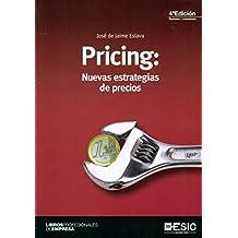 Pricing: Nuevas Estrategias De Precios (4ª Ed.) (Libros profesionales)