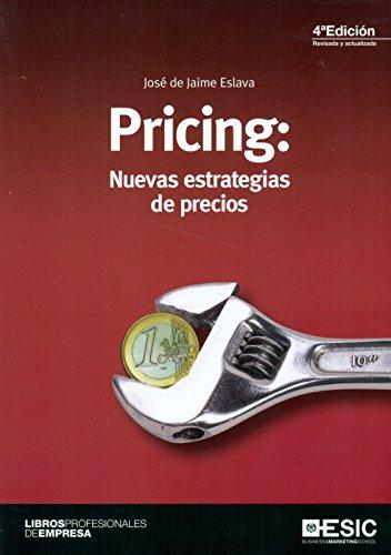 Pricing: Nuevas Estrategias De Precios (4a Ed.) (Libros profesionales) por Jose De Jaime Eslava epub