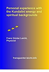Personal experience with the Kundalini energy and spiritual backgrounds (English Edition)