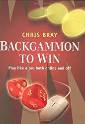 Backgammon to Win: Play Like a Pro Both Online and Off