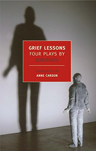 Grief Lessons: Four Plays (NYBR Classics) por Euripides