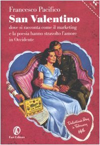 san-valentino-dove-si-racconta-come-il-marketing-e-la-poesia-hanno-stravolto-lamore-in-occidente-le-