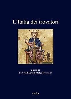 L'italia Dei Trovatori por Autori Vari epub