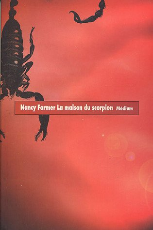 La maison du scorpion par Nancy Farmer