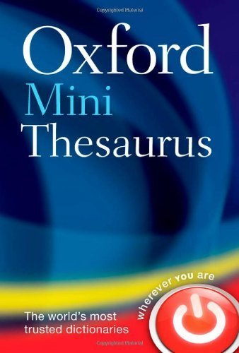Oxford Mini Thesaurus by Oxford Dictionaries (2013) Flexibound