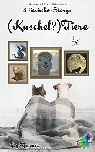 (Kuschel?)Tiere: 8 tierische Storys